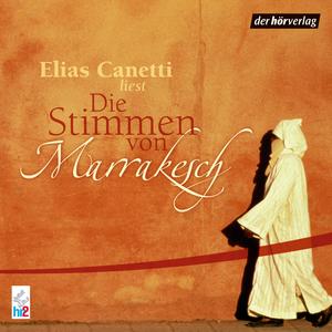 """Elias Canetti liest """"Die Stimmen von Marrakesch"""""""