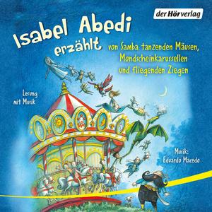 Isabel Abedi erzählt von Samba tanzenden Mäusen, Mondscheinkarussellen und fliegenden Ziegen