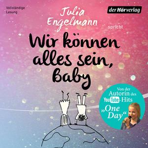 """Julia Engelmann spricht """"Wir können alles sein, Baby"""""""