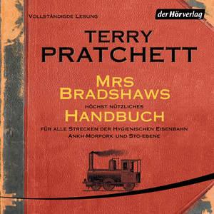 Mrs Bradshaws höchst nützliches Handbuch für alle Strecken der Hygienischen Eisenbahn Ankh-Morpork und Sto-Ebene