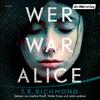 Vergrößerte Darstellung Cover: Wer war Alice. Externe Website (neues Fenster)