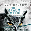 "Max Bentow liest ""Der Traummacher"""