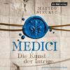 Vergrößerte Darstellung Cover: Medici. Die Kunst der Intrige. Externe Website (neues Fenster)