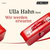 """Ulla Hahn liest """"Wir werden erwartet"""""""