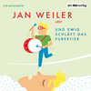 """Vergrößerte Darstellung Cover: Jan Weiler liest """"Und ewig schläft das Pubertier"""". Externe Website (neues Fenster)"""
