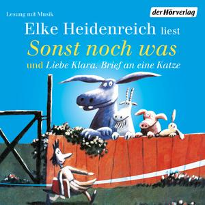 Elke Heidenreich liest Sonst noch was und Liebe Klara, Brief an eine Katze