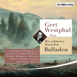 Gert Westphal liest Die schönsten deutschen Balladen