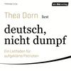 Thea Dorn liest deutsch, nicht dumpf