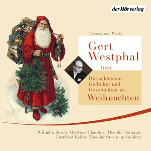 Gert Westphal liest: Die schönsten Gedichte und Geschichten zu Weihnachten