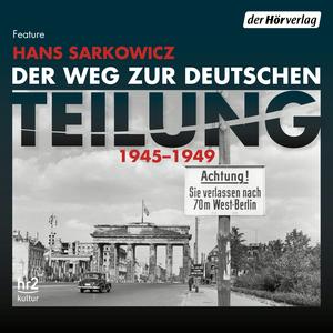 Der Weg zur deutschen Teilung