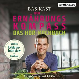 Der Ernährungskompass - Das Hör-Kochbuch