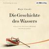 Vergrößerte Darstellung Cover: Die Geschichte des Wassers. Externe Website (neues Fenster)