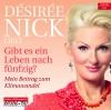 """Désirée Nick liest """"Gibt es ein Leben nach fünfzig?"""""""