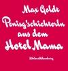 Penisg'schichterln aus dem Hotel Mama
