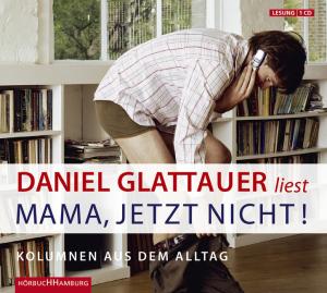 """Daniel Glattauer liest """"Mama, jetzt nicht!"""""""