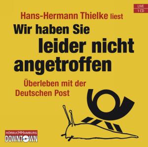 """Hans-Hermann Thielke liest """"Wir haben Sie leider nicht angetroffen"""""""