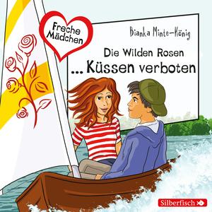 Die Wilden Rosen ... Küssen verboten!