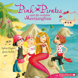 Pink Pirates und die verliebte Meerjungfrau