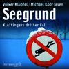 "Volker Klüpfel, Michael Kobr lesen ""Seegrund"""