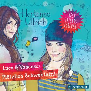 Luca & Vanessa: Plötzlich Schwestern!