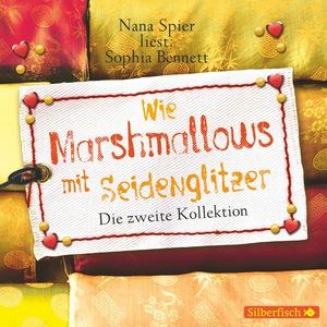 "Nana Spier liest: Sophia Bennett ""Wie Marshmallows mit Seidenglitzer"""