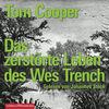 Vergrößerte Darstellung Cover: Das zerstörte Leben des Wes Trench. Externe Website (neues Fenster)