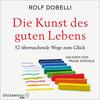Vergrößerte Darstellung Cover: Die Kunst des guten Lebens. Externe Website (neues Fenster)