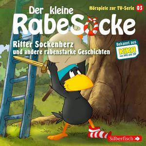 Ritter Sockenherz und andere rabenstarke Geschichten