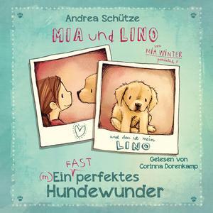 Mia und Lino - Ein (fast) perfektes Hundewunder