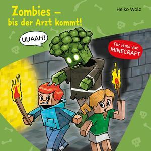 Zombies, bis der Arzt kommt!