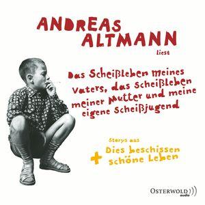 """Andreas Altmann liest """"Das Scheißleben meines Vaters, das Scheißleben meiner Mutter und meine eigene Scheißjugend"""""""