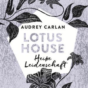 Lotus House - Heiße Leidenschaft (Die Lotus House-Serie 7)