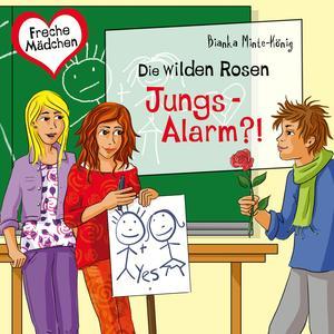 Freche Mädchen: Die Wilden Rosen: Jungs-Alarm?!
