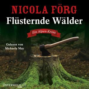 Flüsternde Wälder (Alpen-Krimis 11)
