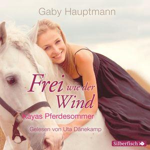Frei wie der Wind - Kayas Pferdesommer