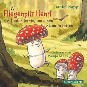 Wie Fliegenpilz Henri das Laufen lernte, um einen Baum zu retten