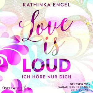 Love Is Loud - Ich höre nur dich