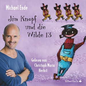 Jim Knopf und die Wilde 13 - Die ungekürzte Lesung