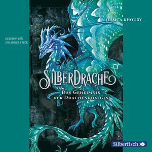 Silberdrache 2: Das Geheimnis der Drachenkönigin