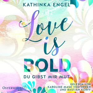 Love Is Bold - Du gibst mir Mut (Love-Is-Reihe 2)
