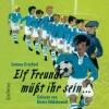 Vergrößerte Darstellung Cover: Elf Freunde müßt ihr sein. Externe Website (neues Fenster)