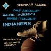 Das absolut wahre Tagebuch eines Teilzeit-Indianers