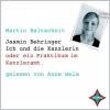 Jasmin Behringer - Ich und die Kanzlerin oder ein Praktikum im Kanzleramt