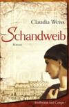 Vergrößerte Darstellung Cover: Schandweib. Externe Website (neues Fenster)
