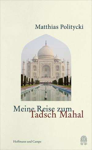 Meine Reise zum Tadsch Mahal