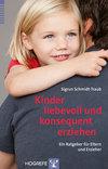 Kinder liebevoll und konsequent erziehen