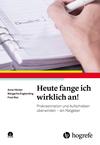 Vergrößerte Darstellung Cover: Heute fange ich wirklich an!. Externe Website (neues Fenster)