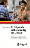 Vergrößerte Darstellung Cover: Erfolgreich selbstständig als Coach. Externe Website (neues Fenster)