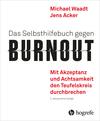 Das Selbsthilfebuch gegen Burnout