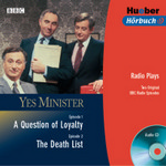 Yes Minister: A Question of Loyalty / The Death List